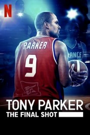 Tony Parker: The Final Shot